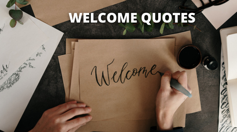 Welcome Quotes featured