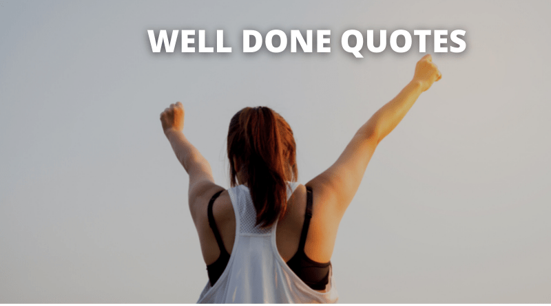 Well Done Quotes featured