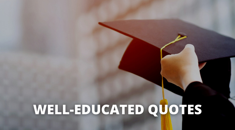 Well Educated Quotes featured