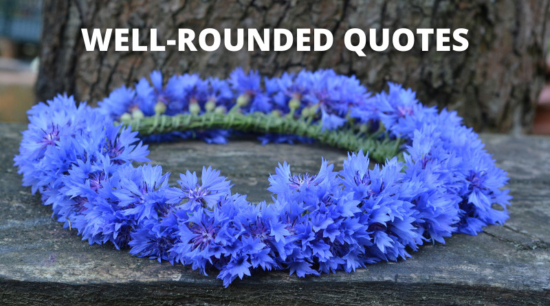 Well-Rounded Quotes featured