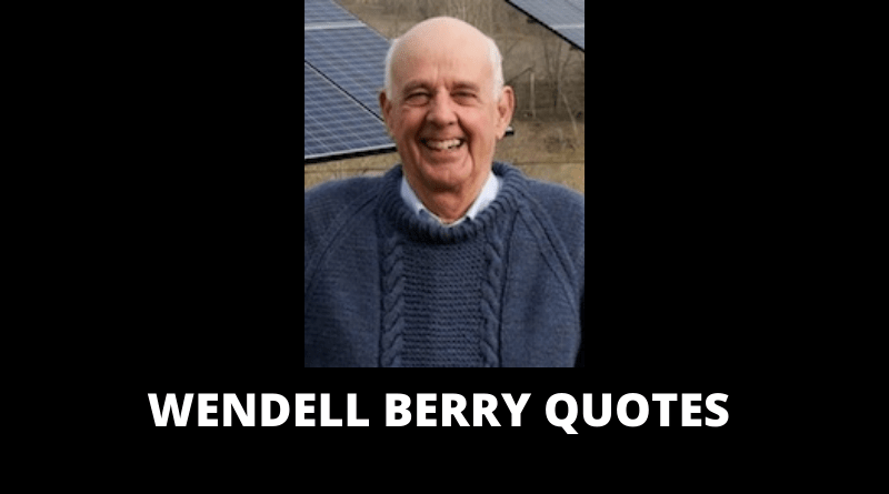 Wendell Berry Quotes featured