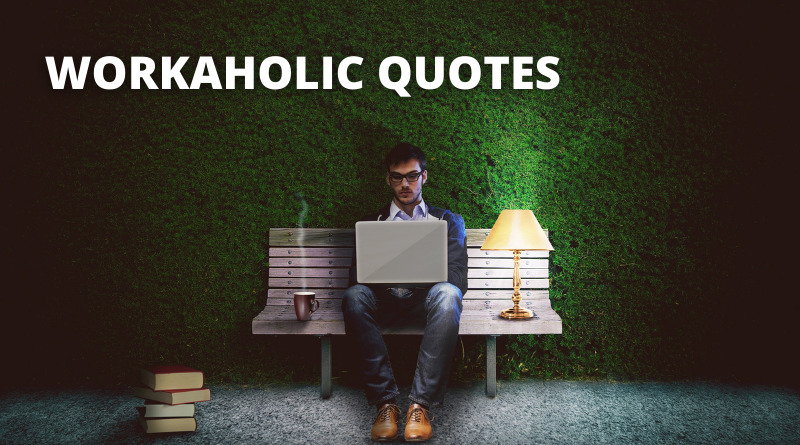 Workaholic Quotes Featured