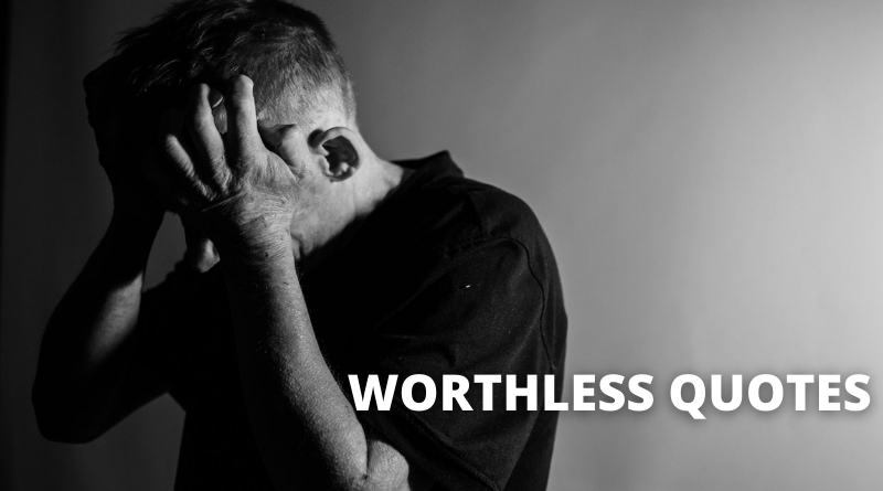 Worthless Quotes Featured