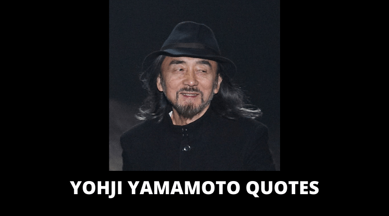 Yohji Yamamoto Quotes featured