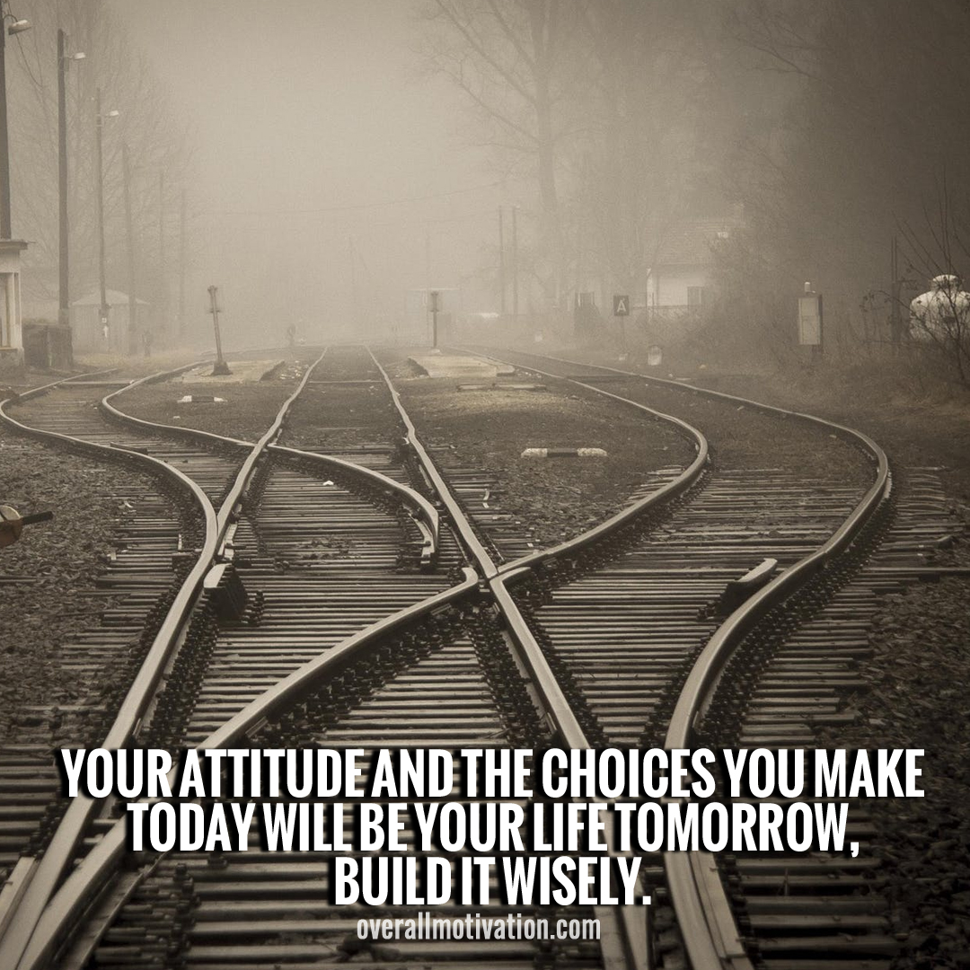 Your attitudes and the choices