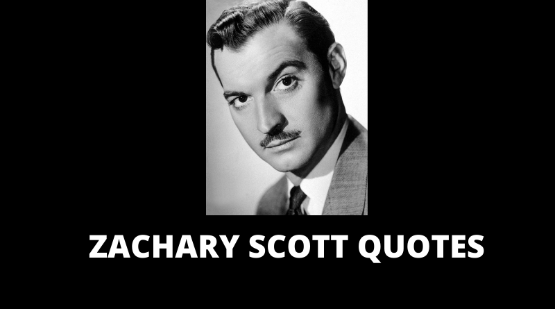 Zachary Scott Quotes featured