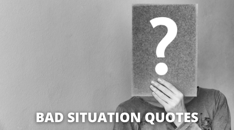 bad situation quotes featured