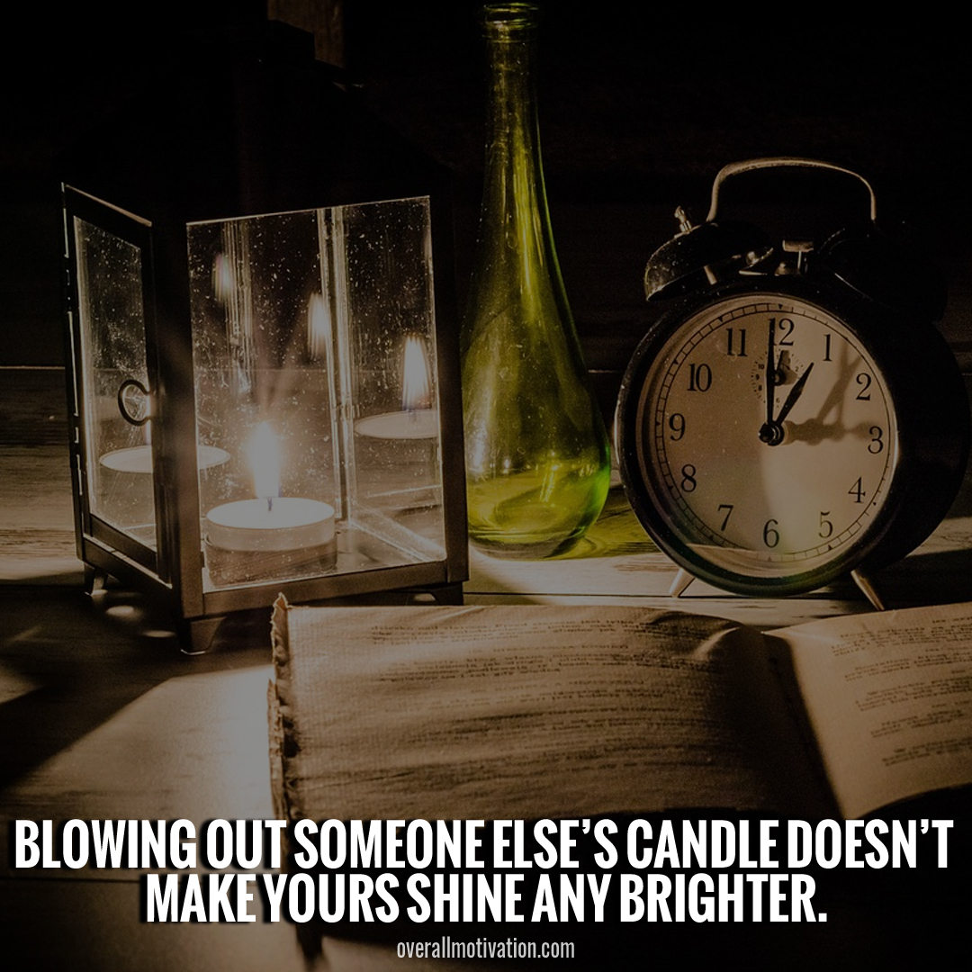 blowing out someone else jealousy quotes