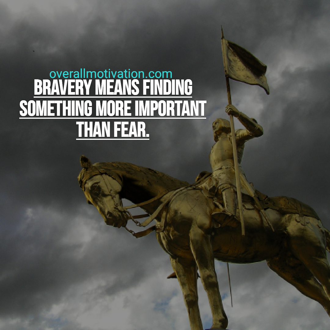 powerful quotes overallmotivation bravery means