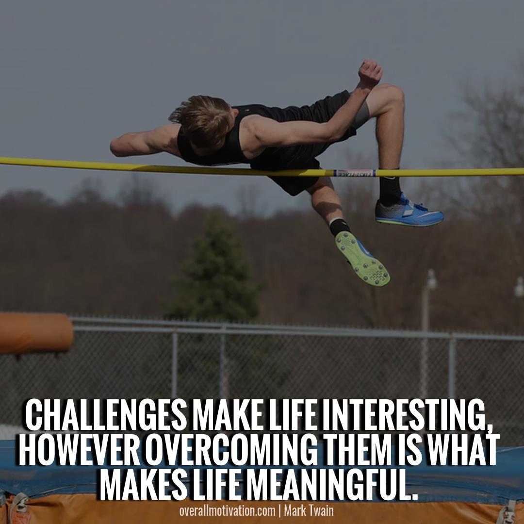 challenges make life