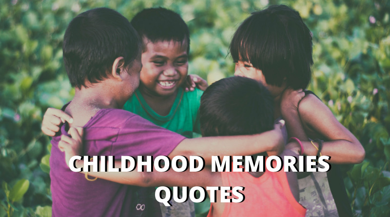 childhood memories quotes featured