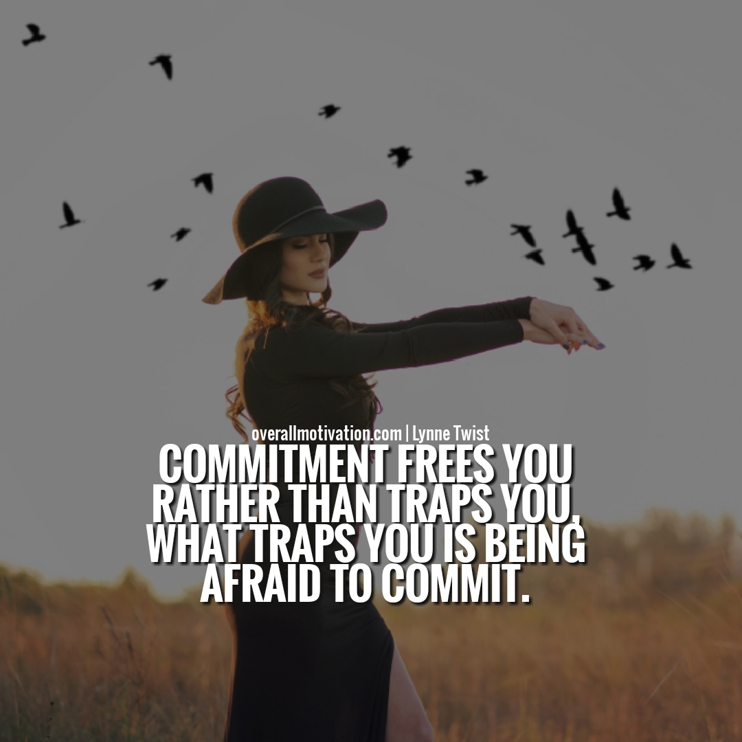 commitment frees you Quotes on Commitment to Excellence