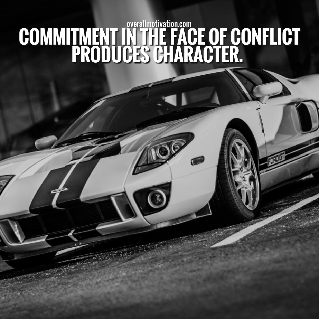 commitment in the face of conflict Quotes on Commitment to Excellence