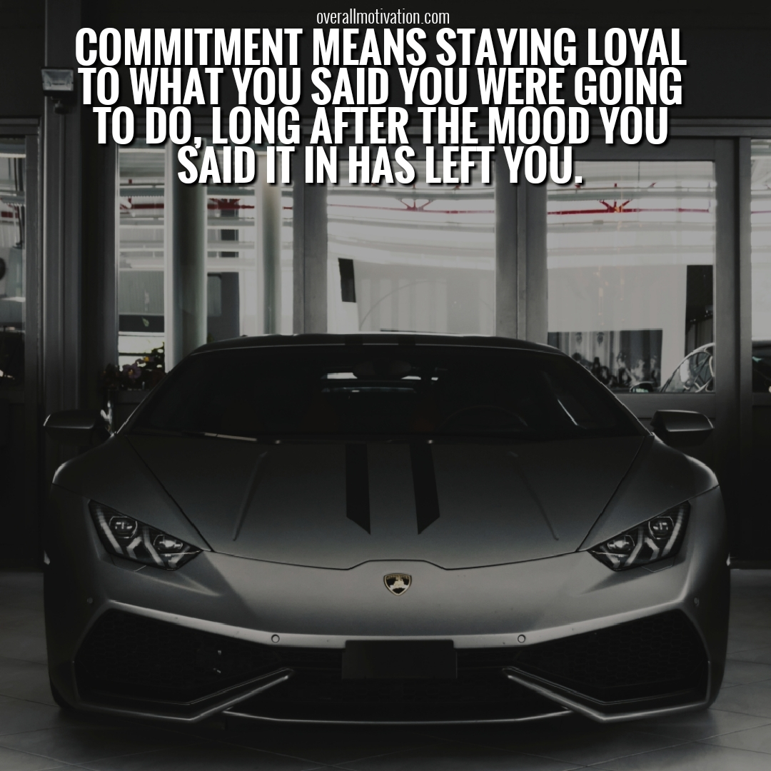 commitment means staying loyal Quotes on Commitment to Excellence