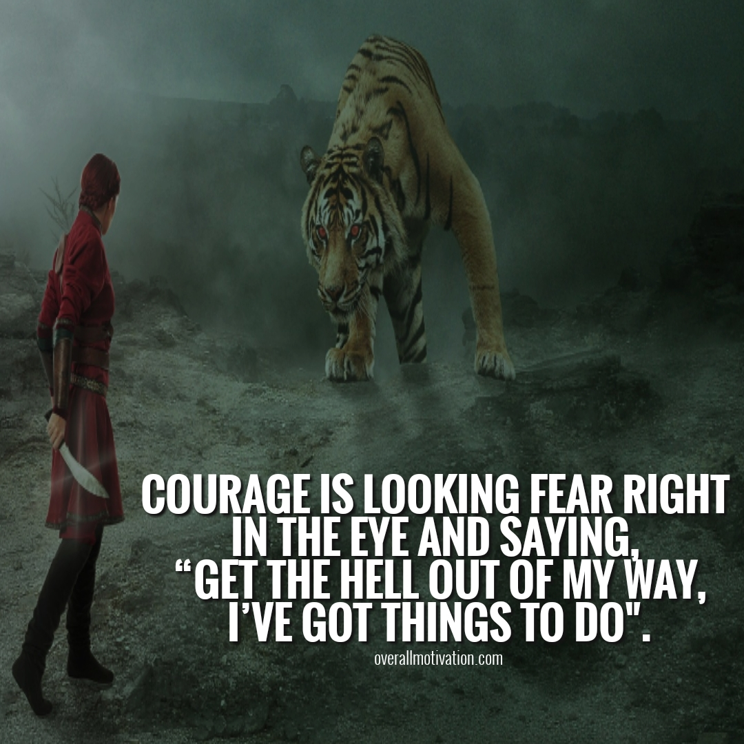 courage is looking fear