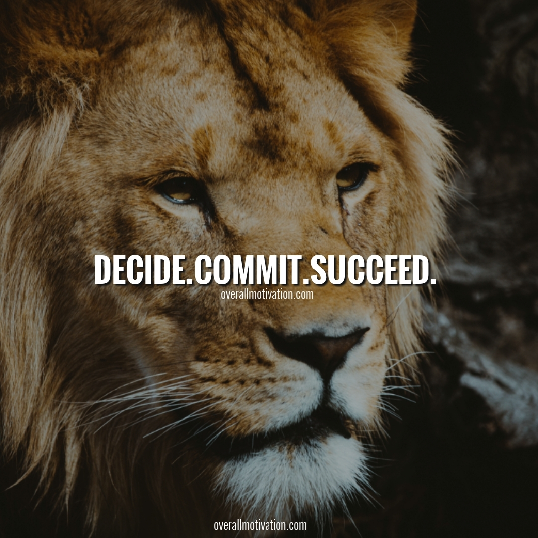 decide commit succeed Quotes on Commitment to Excellence