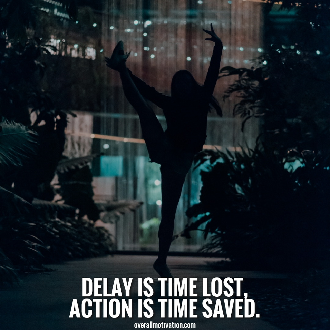 delay is time lost anonymous quotes