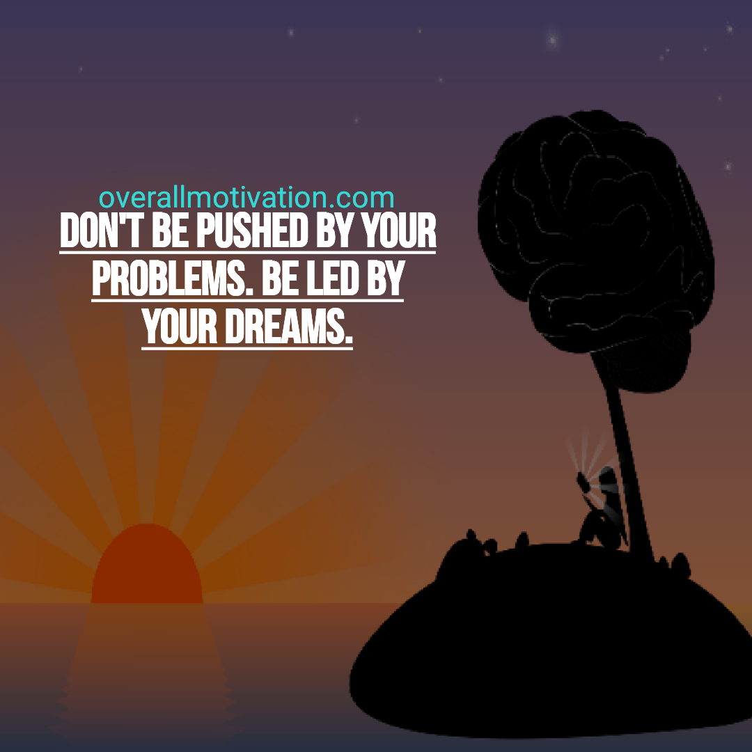 dream big quotes dont be pushed