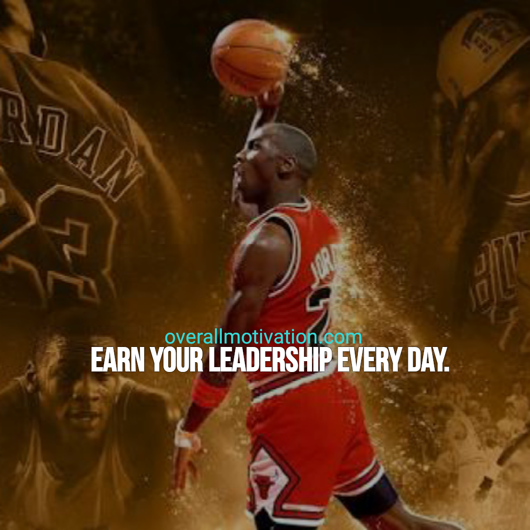 leadership quotes overallmotivation earn your leadership