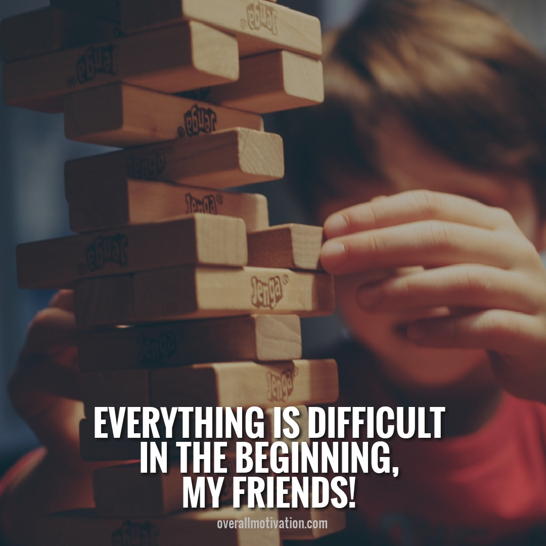 everything is difficult