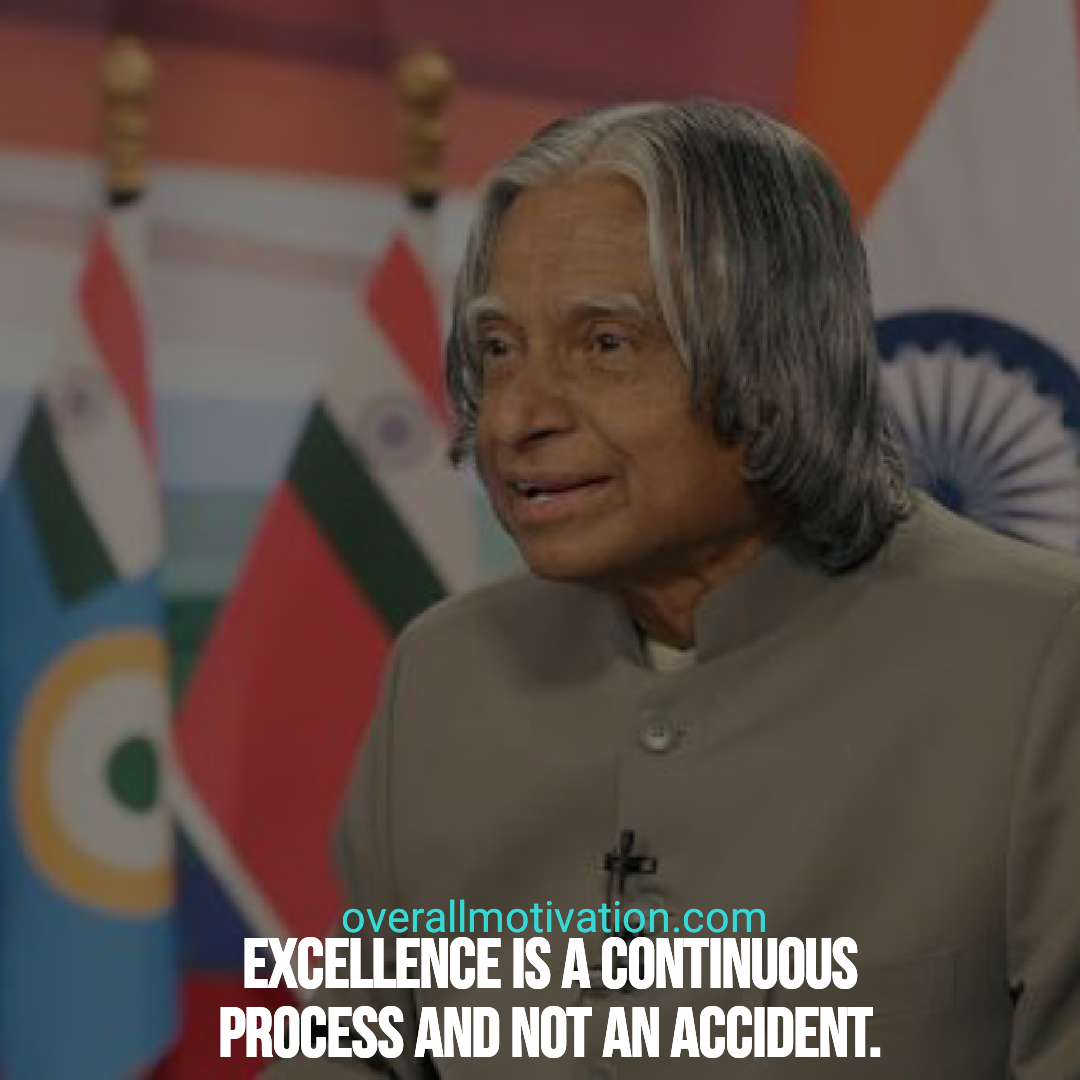Abdul Kalam quotes overallmotivation excellence is continuous