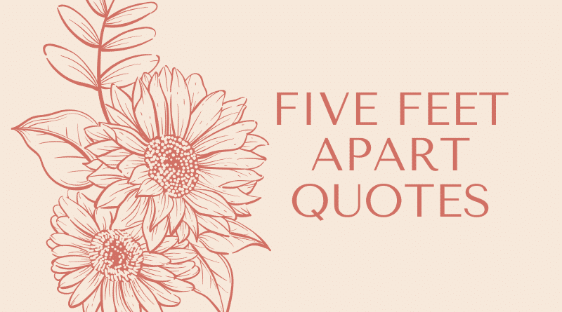 Inspirational five feet apart quotes