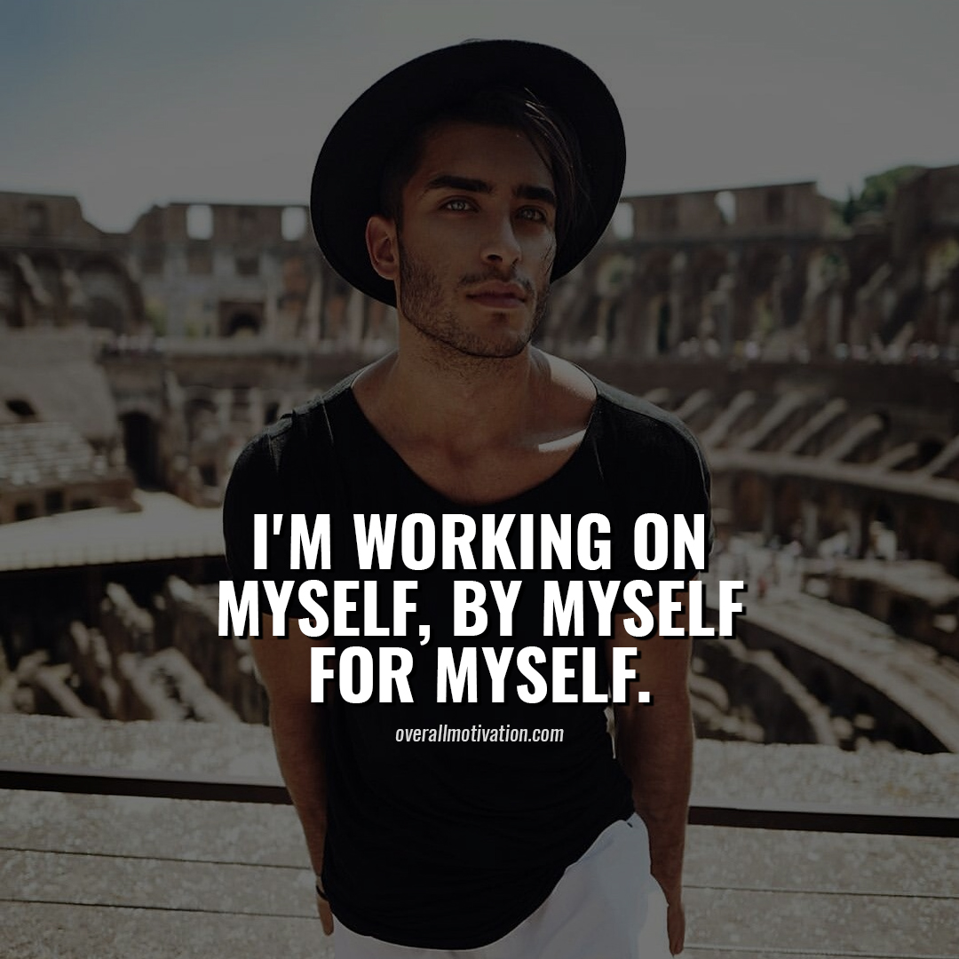 i am working on myself