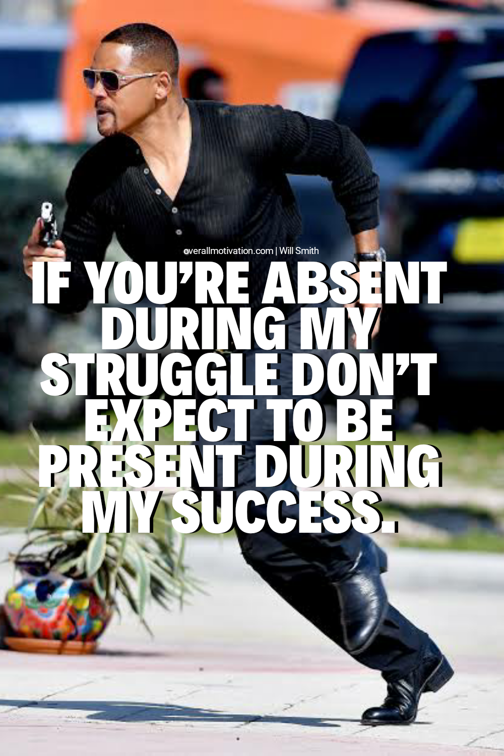 if you are absent_will smith quotes