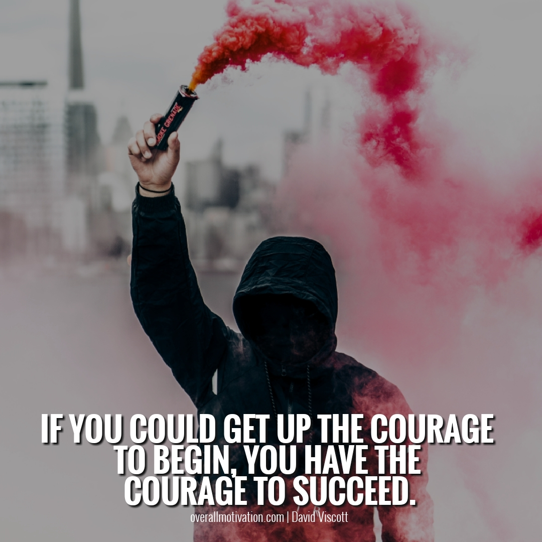 if you could get up courage quotes