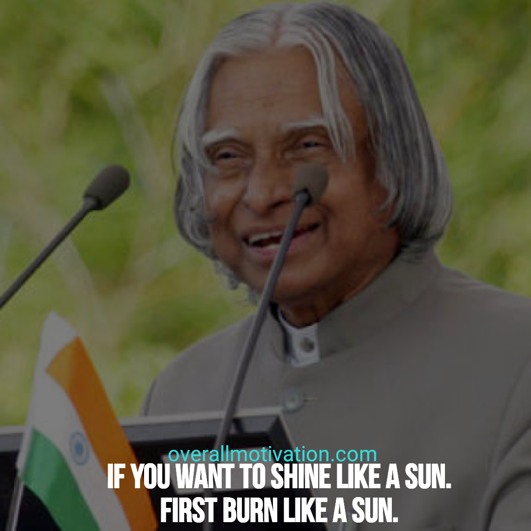 Abdul Kalam quotes overallmotivation if you want to shine