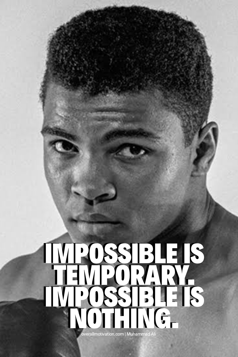 Impossible is temporary_Muhammad Ali Quotes