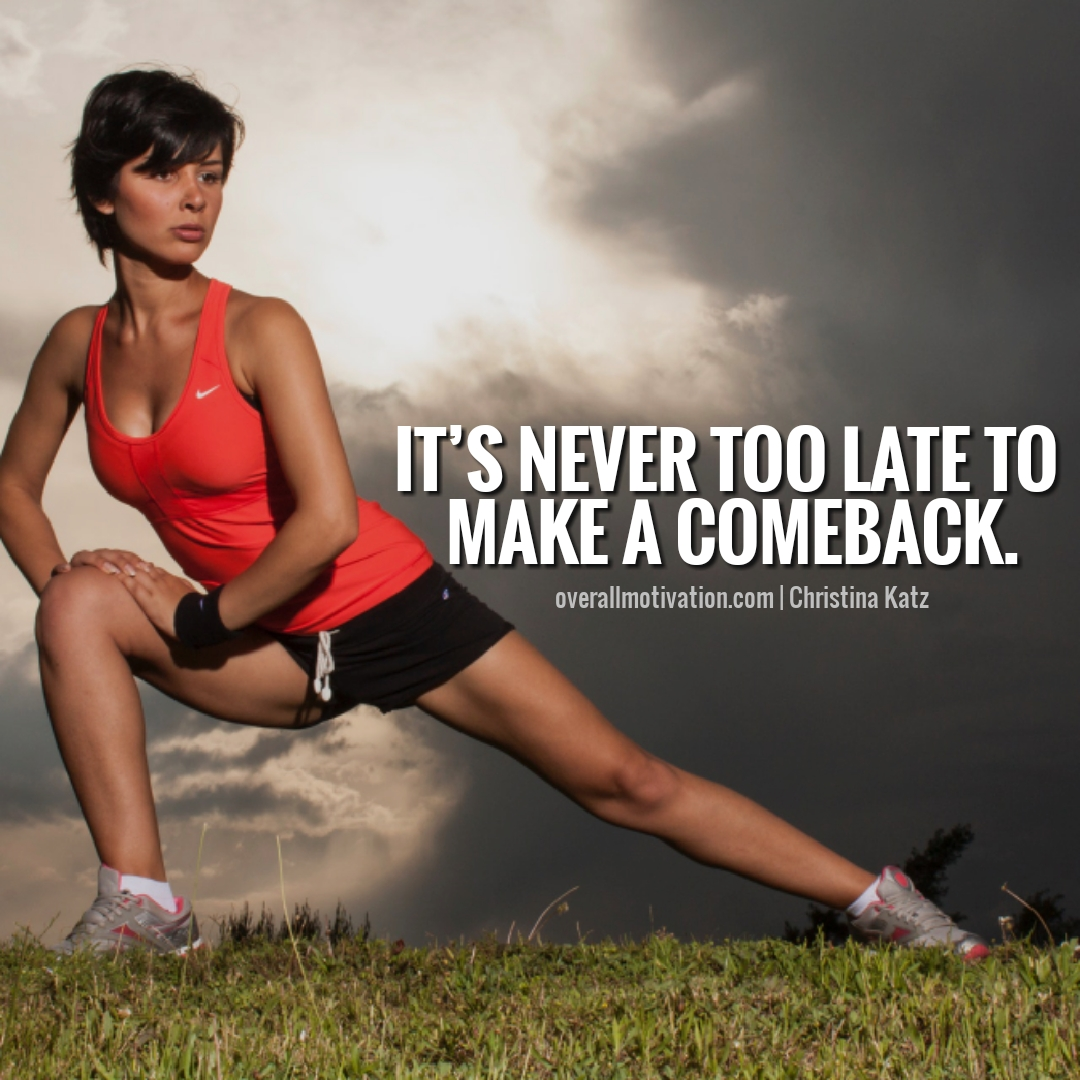 its never too late change your life today