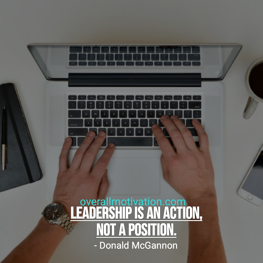leadership quotes overallmotivation leadership is an action