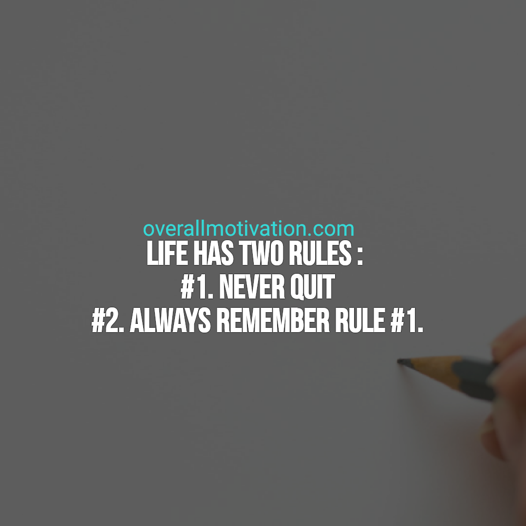 inspirational quotes about life overallmotivation life has two rules
