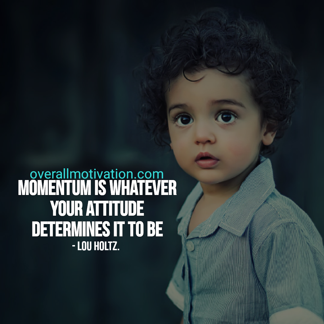 momentum quotes overallmotivation momentum is whatever