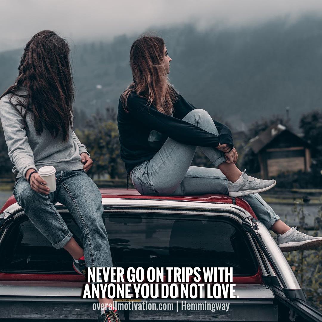 never go on a trip