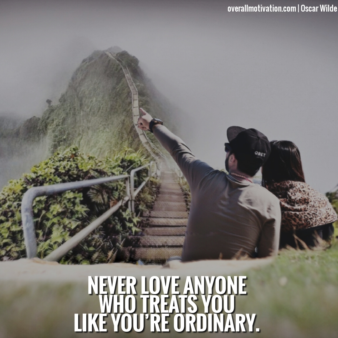 never love anyone who