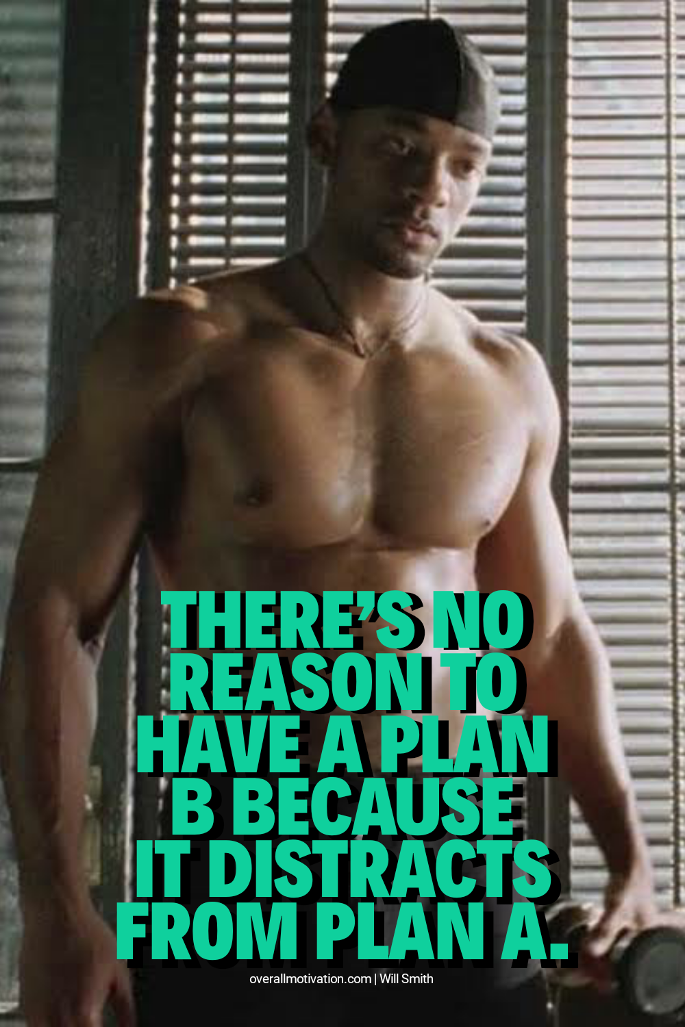 no reason to have plan b_will smith quotes