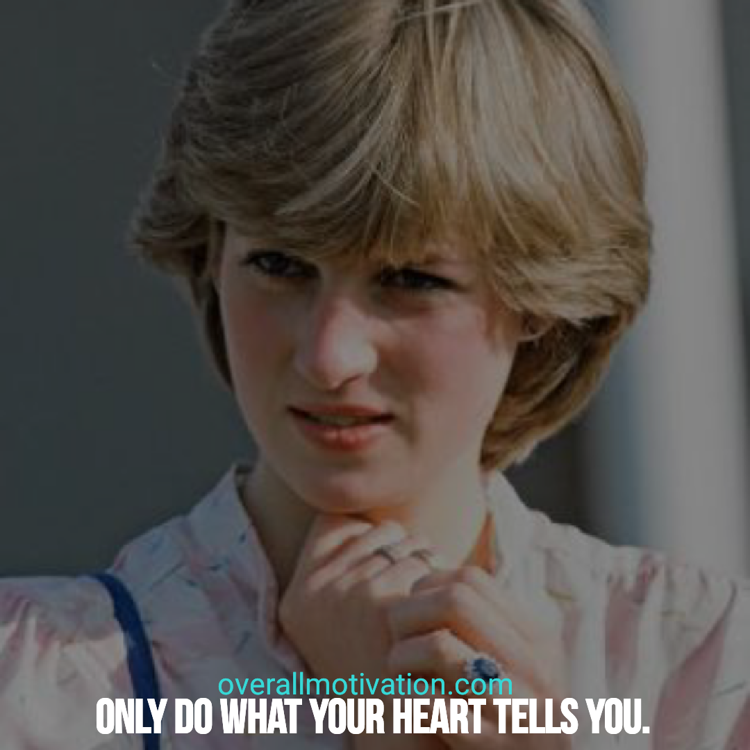 Princess Diana quotes overallmotivation only do what