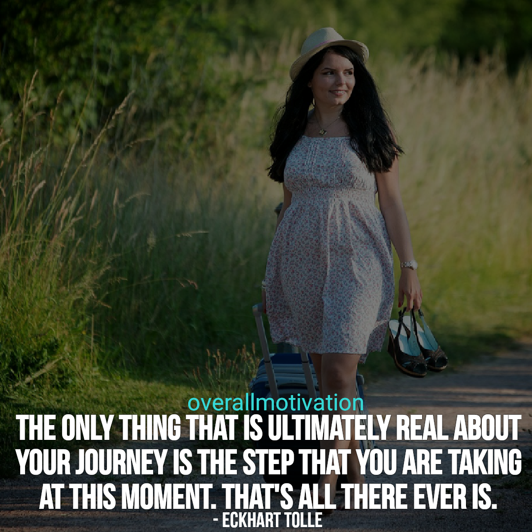 mindfulness quotes overallmotivation The only thing that is ultimately real about your journey