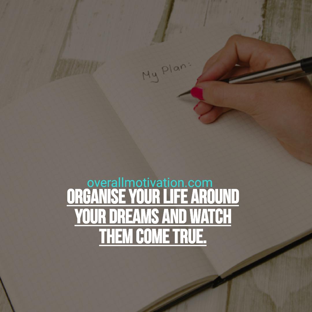 dream big quotes organize your life