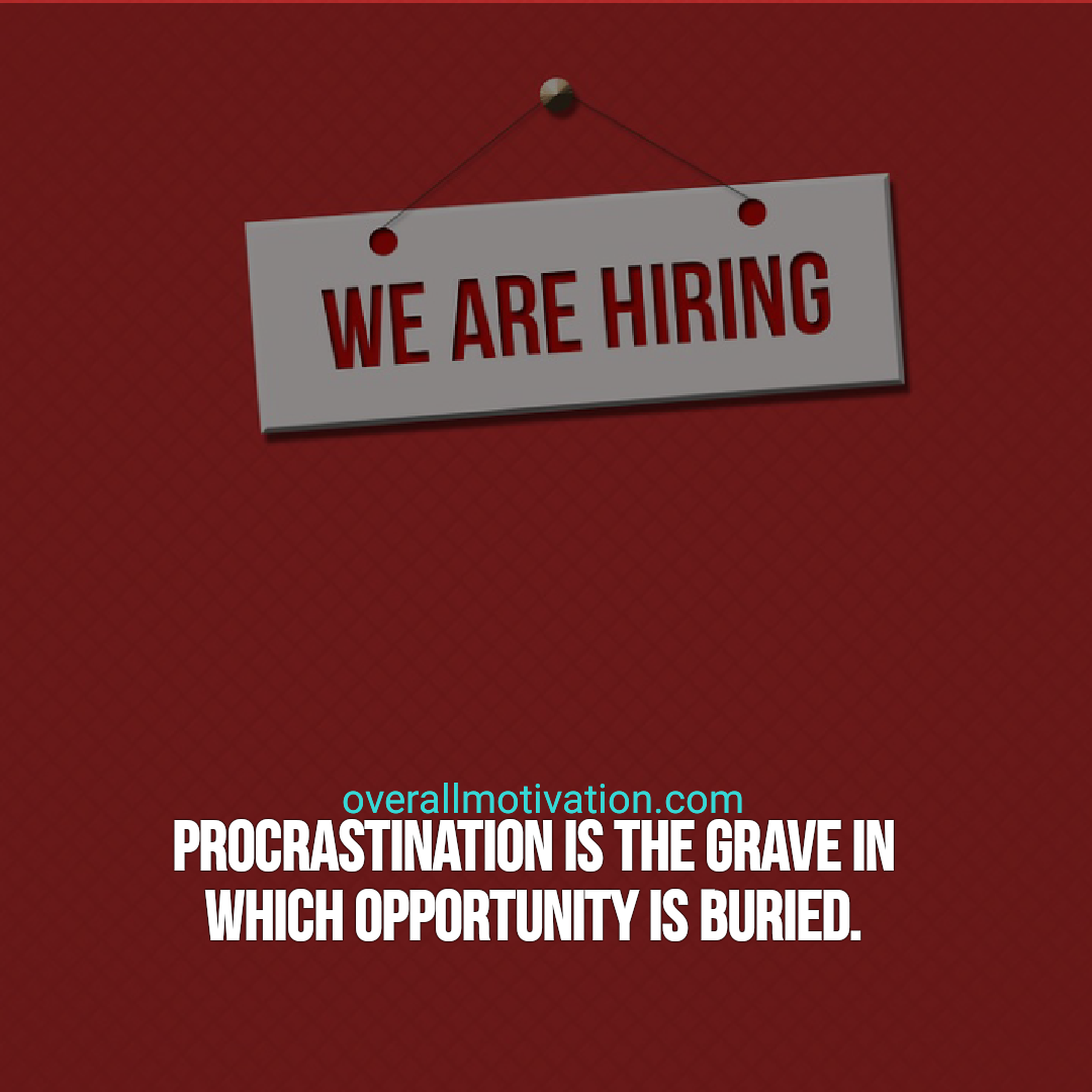 procrastination quotes procrastination is the grave