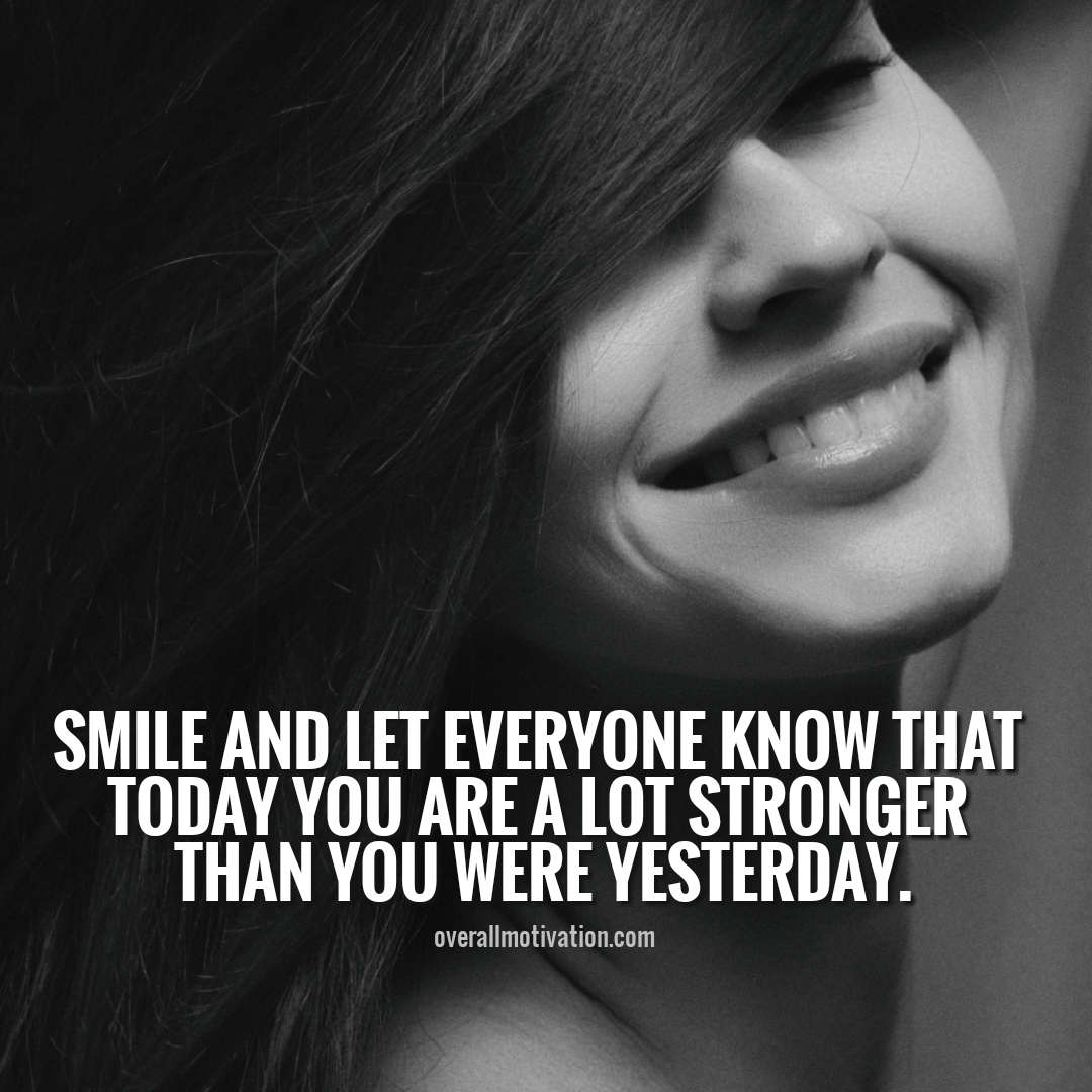 smile and let everyone know be strong quotes