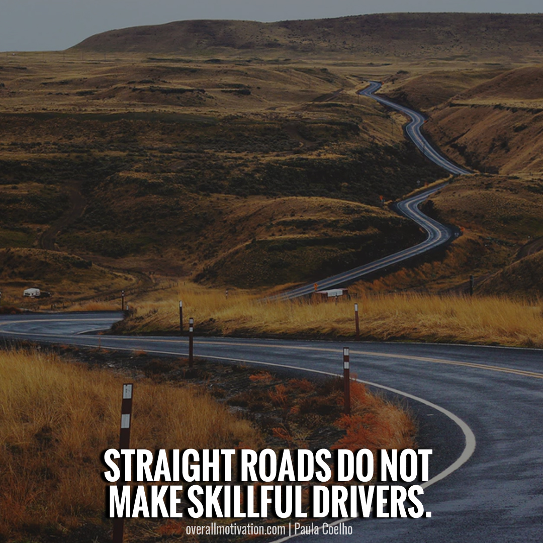straight roads_Quotes By Famous Authors