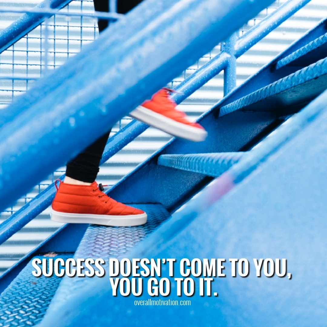success doesnt come to you courage quotes