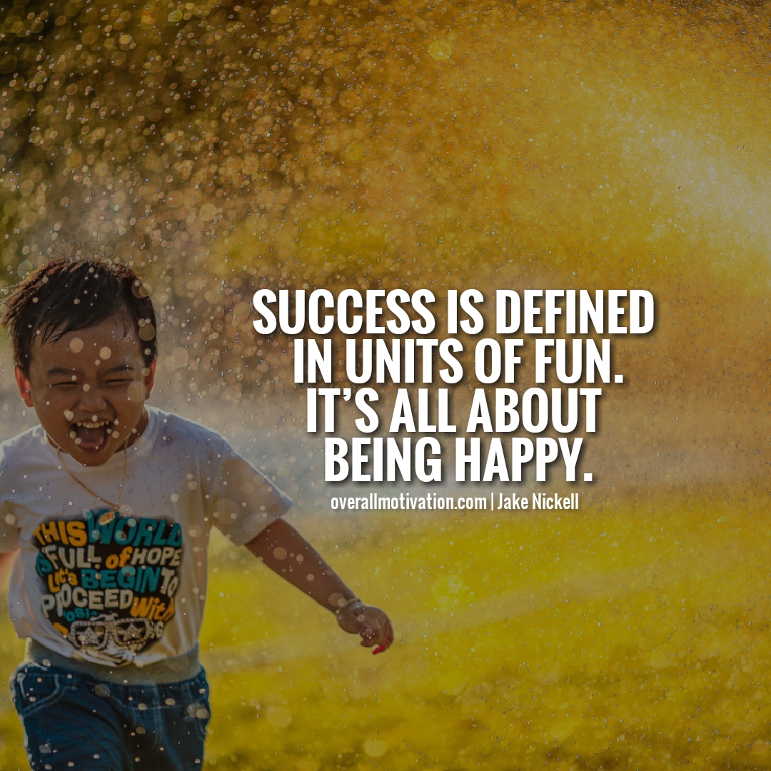 success is defined in units of happy