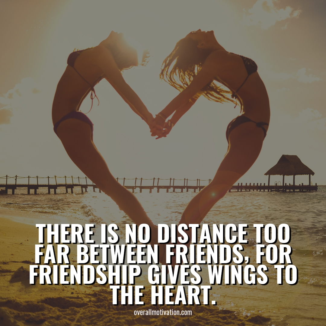 there is no distance long distance friendship quotes