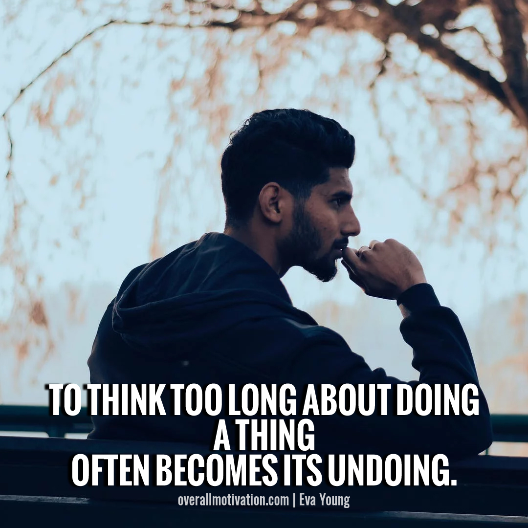 think too long_for work