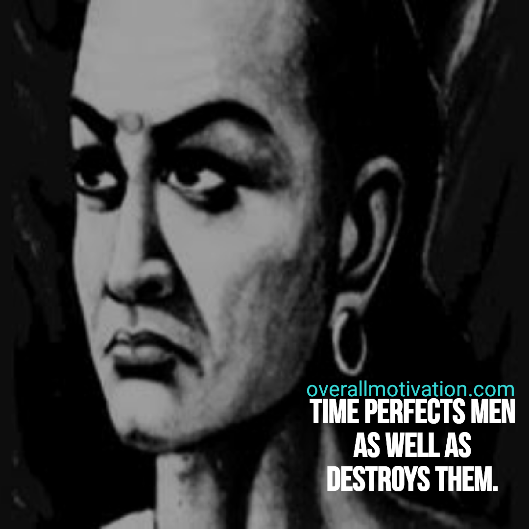 Chanakya Quotes time perfects