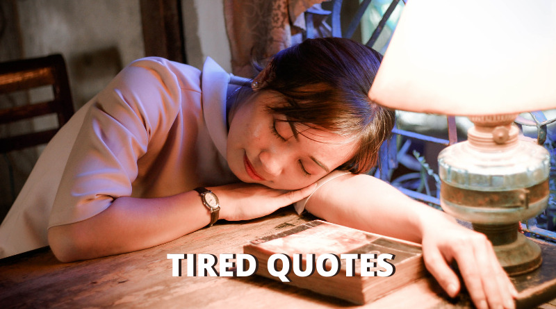 Tired quotes featured
